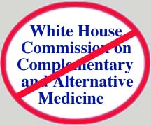 White House commission on Complementary and Alternative Medicine